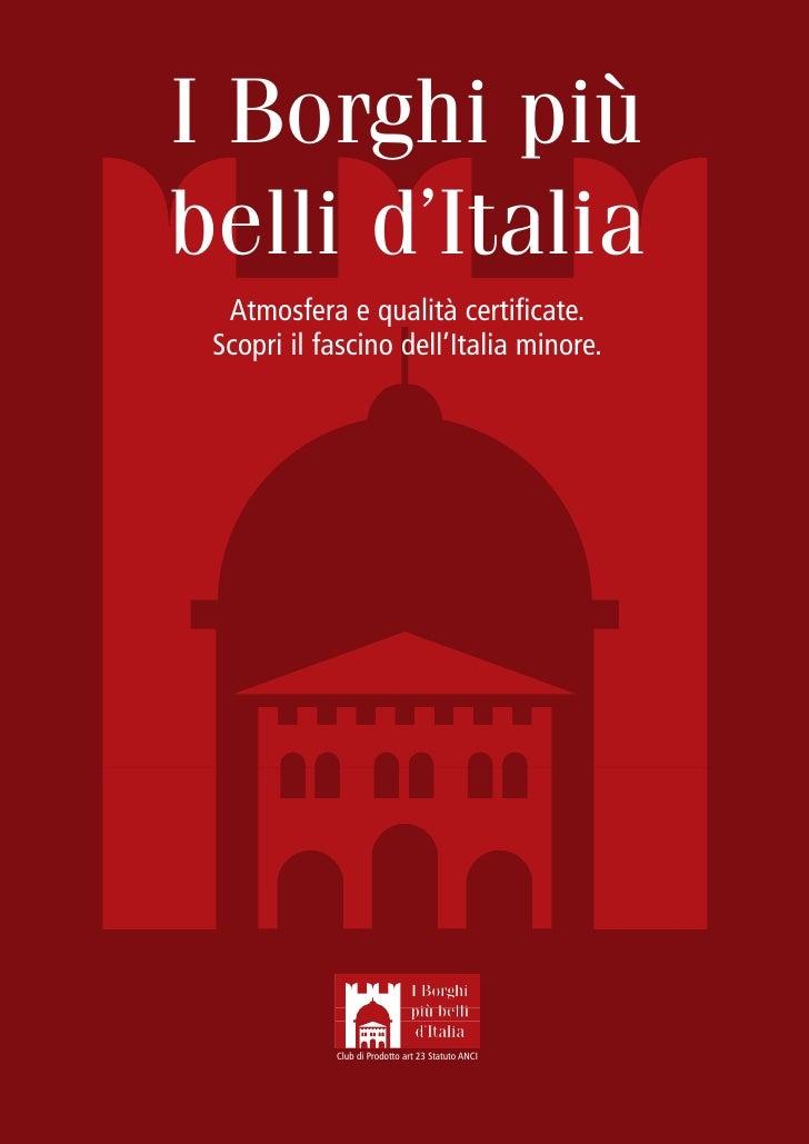 I Borghi piùbelli d'Italia  Atmosfera e qualità certificate. Scopri il fascino dell'Italia minore.            Club di Prod...