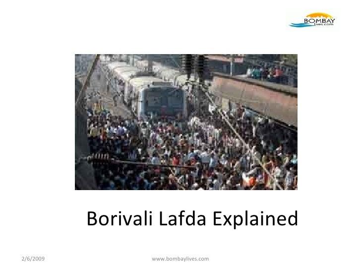 Borivali Lafda Explained 2/6/2009 www.bombaylives.com