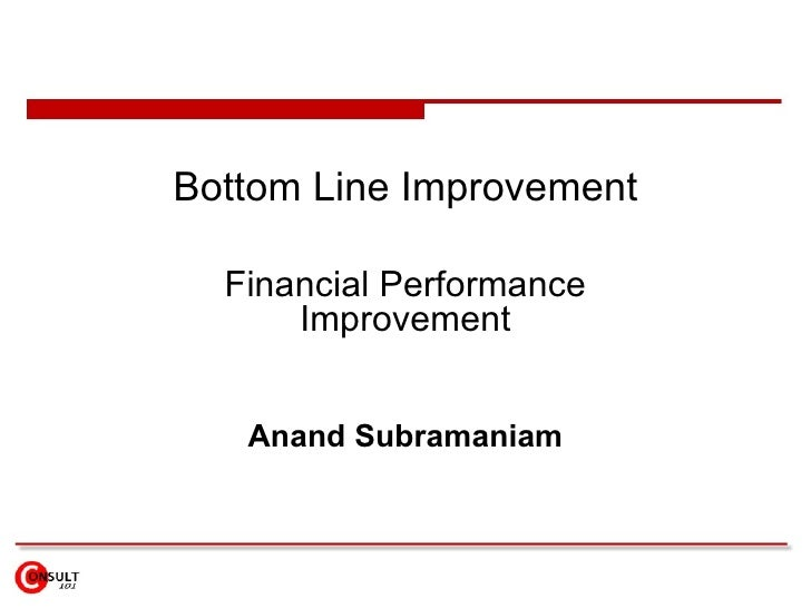 Bottom Line Improvement Financial Performance Improvement Anand Subramaniam