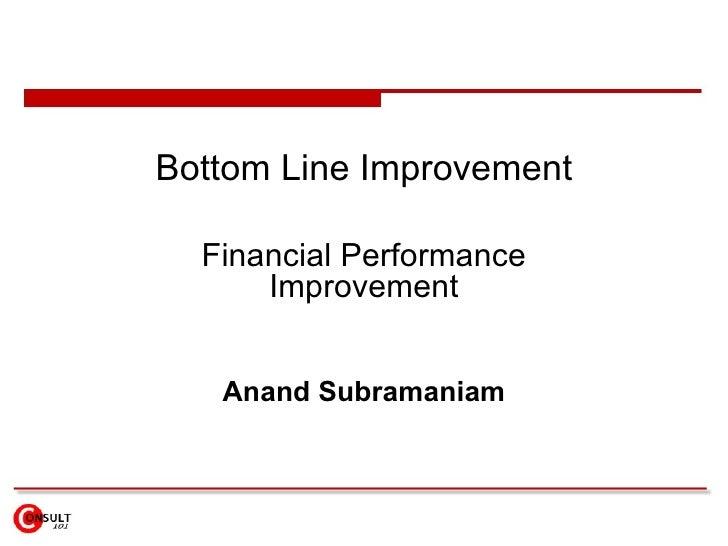 Bottom Line Improvement Financial Performance Improvement Anand Subramaniam