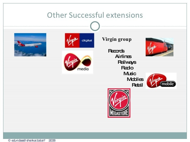 virgin brand extension strategies The effectiveness of corporate branding strategy in  (ascending brand extension)  to assess the effectiveness of corporate branding strategy,.