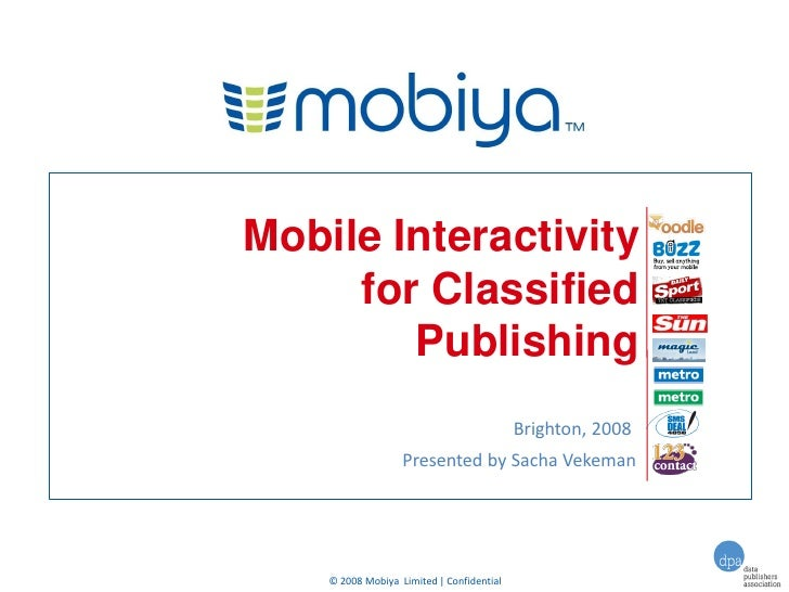 Mobile Interactivity      for Classified         Publishing                                            Brighton, 2008     ...