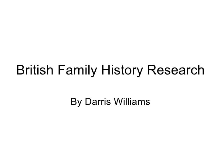 British Family History Research By Darris Williams