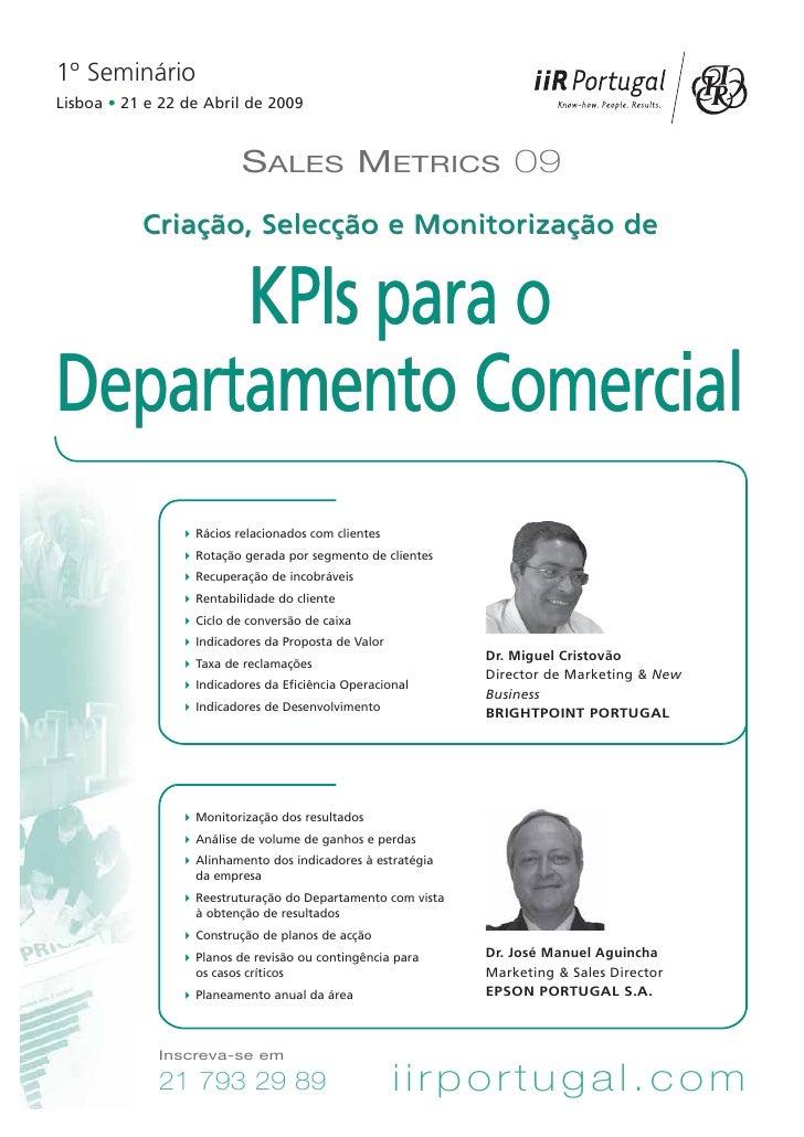1º Seminário Lisboa • 21 e 22 de Abril de 2009                            SALES METRICS 09            Criação, Selecção e ...