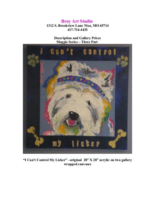 Broy Art Studio 1312 S. Brookview Lane Nixa, MO 65714 417-714-4435 Description and Gallery Prices Maggie Series – Three Pa...