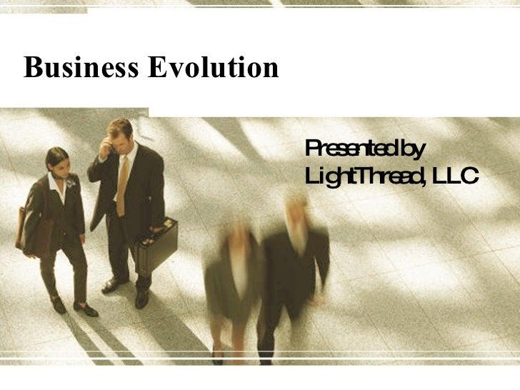 Business Evolution Presented by LightThread, LLC