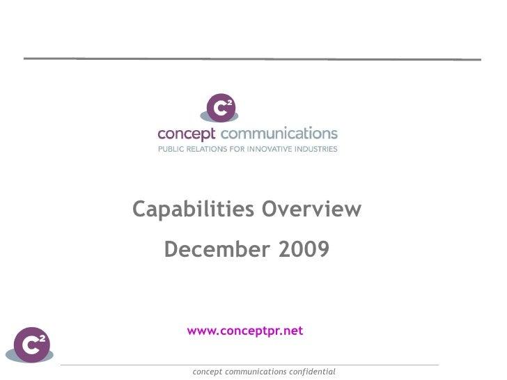 Capabilities Overview December 2009 www.conceptpr.net