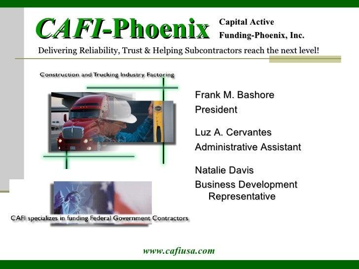<ul><li>Frank M. Bashore </li></ul><ul><li>President </li></ul><ul><li>Luz A. Cervantes </li></ul><ul><li>Administrative A...