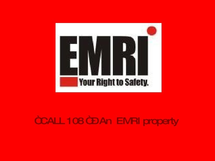 """  CALL 108 "" – An  EMRI property"