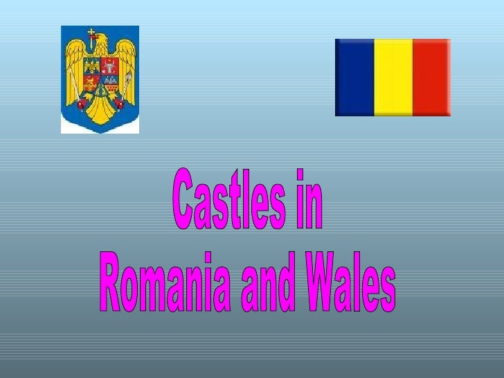 Castles in Romania and Wales
