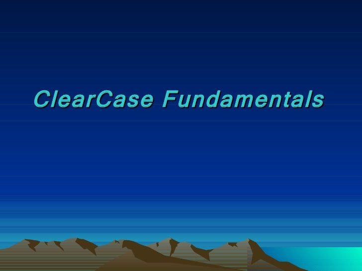 ClearCase Fundamentals