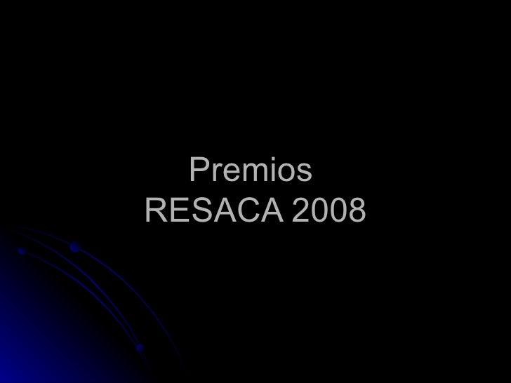 Premios  RESACA 2008