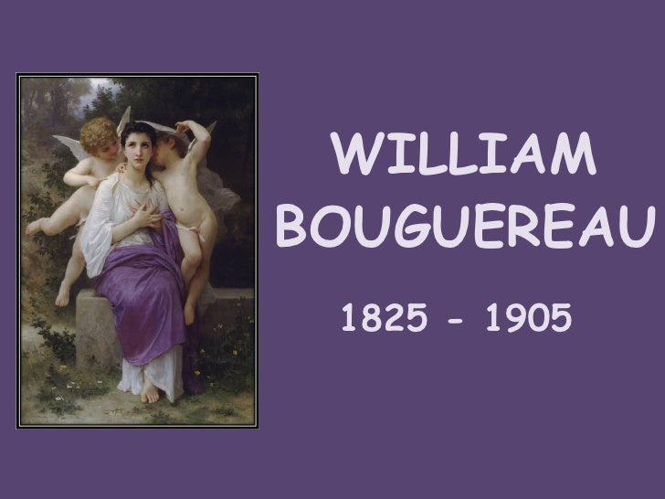 WILLIAM BOUGUEREAU 1825 - 1905