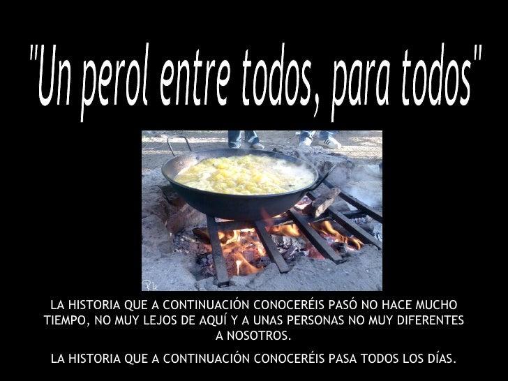 LA HISTORIA QUE A CONTINUACIÓN CONOCERÉIS PASÓ NO HACE MUCHO TIEMPO, NO MUY LEJOS DE AQUÍ Y A UNAS PERSONAS NO MUY DIFEREN...