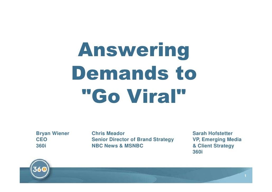 Answering                Demands to                 quot;Go Viralquot; Bryan Wiener    Chris Meador                       ...