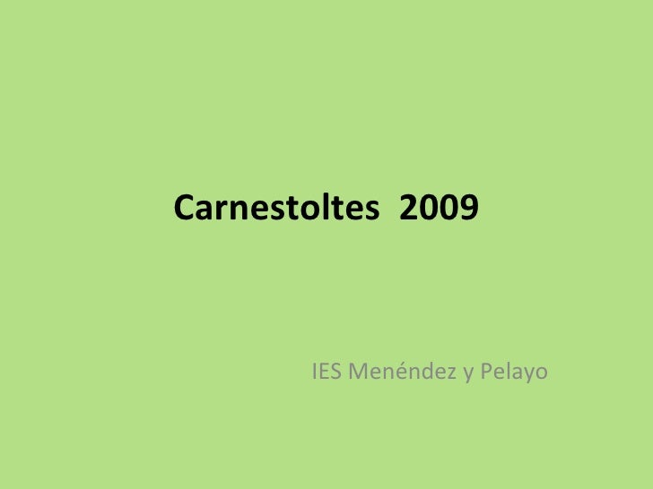 Carnestoltes  2009 IES Menéndez y Pelayo