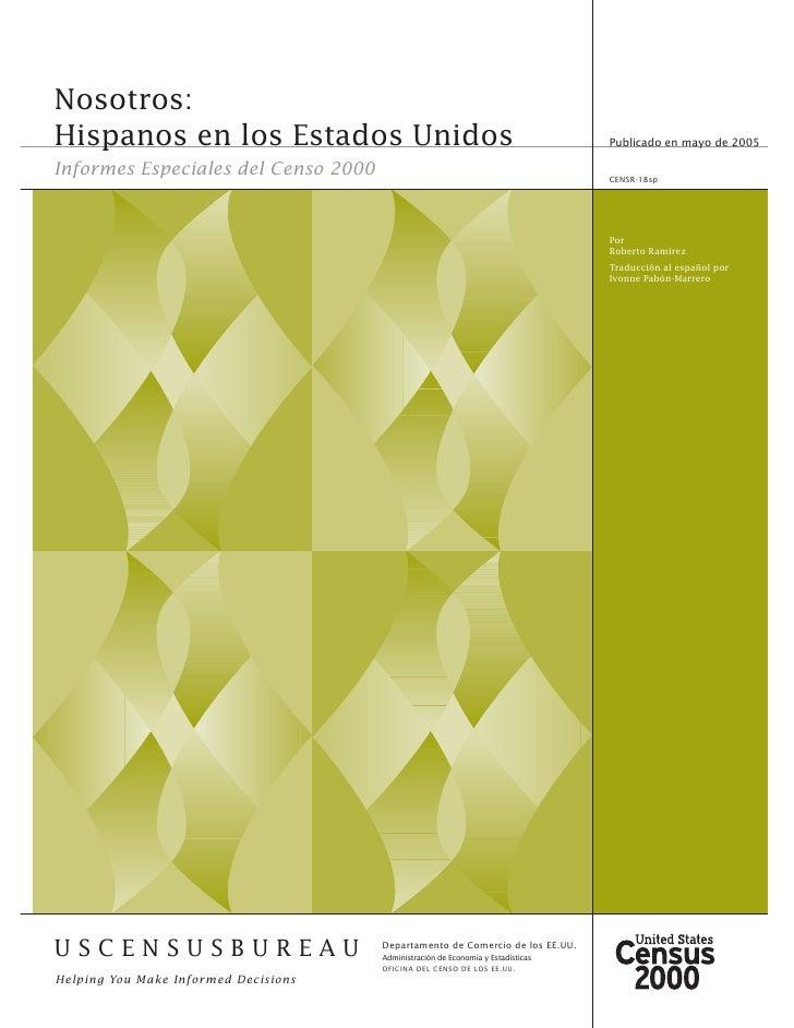 Nosotros: Hispanos en los Estados Unidos                                                    Publicado en mayo de 2005  Inf...