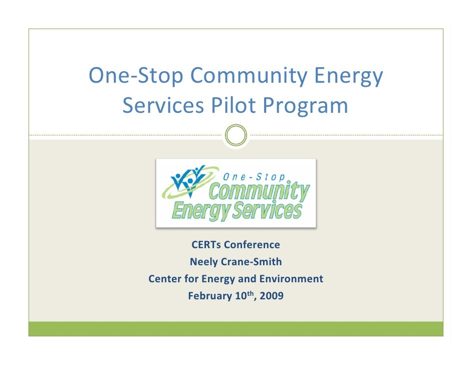 One‐Stop Community Energy    Services Pilot Program                   CERTs Conference              Neely Crane‐Smith     ...