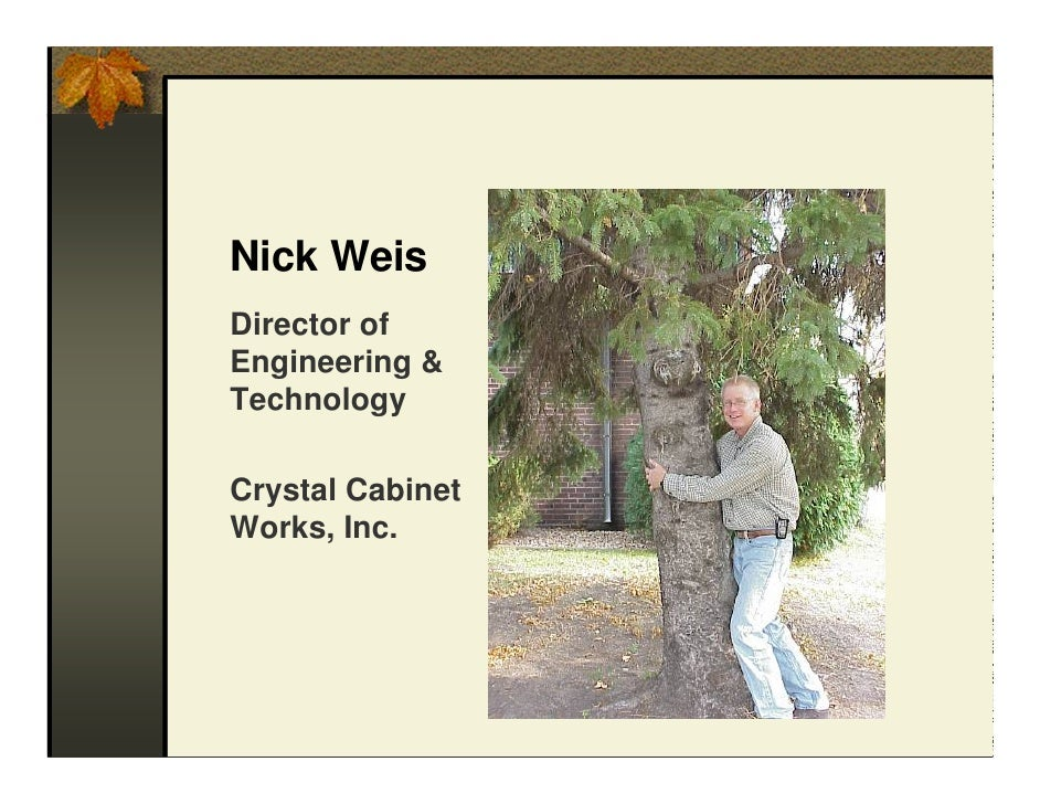 Nick Weis Director Of Engineering U0026 Technology Crystal Cabinet Works, ...