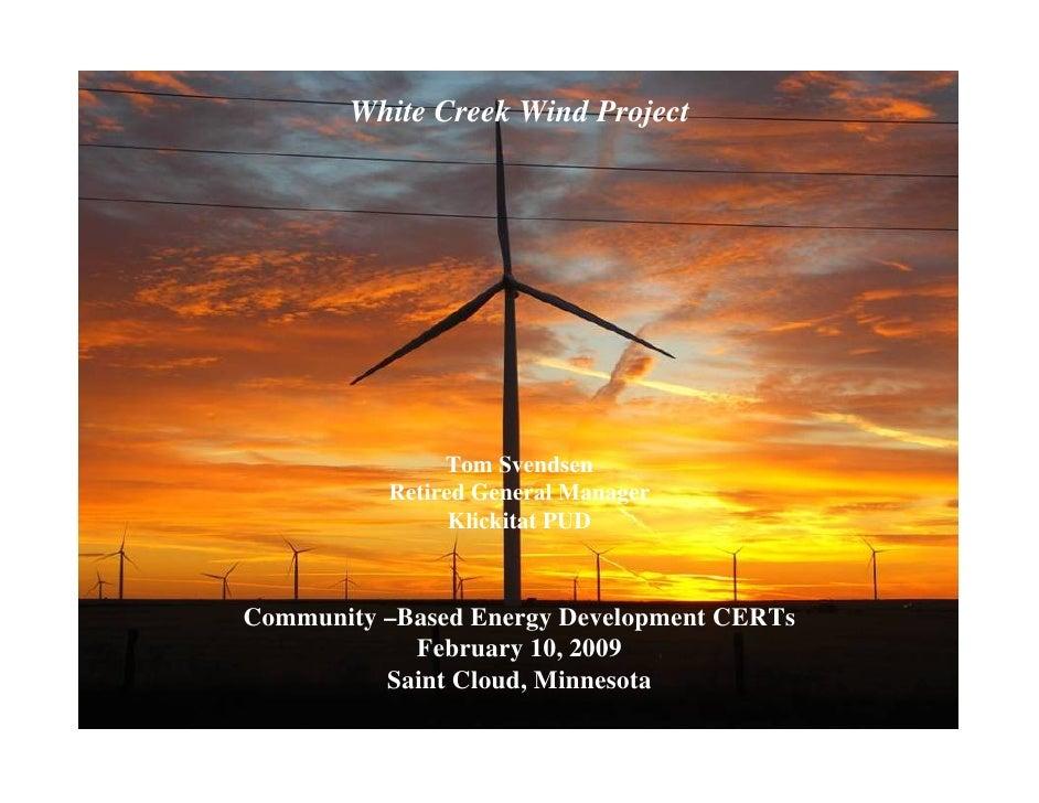 White Creek Wind Project                    Tom Svendsen           Retired General Manager                 Klickitat PUD  ...