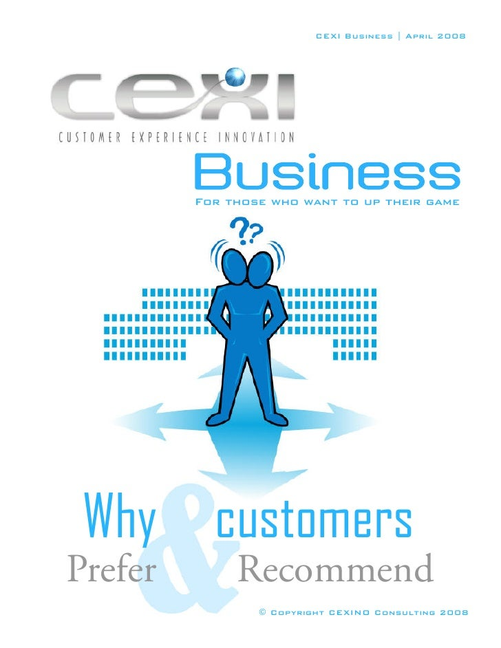 CEXI Business | April 2008              For those who want to up their game      Why customers Prefer        Recommend    ...