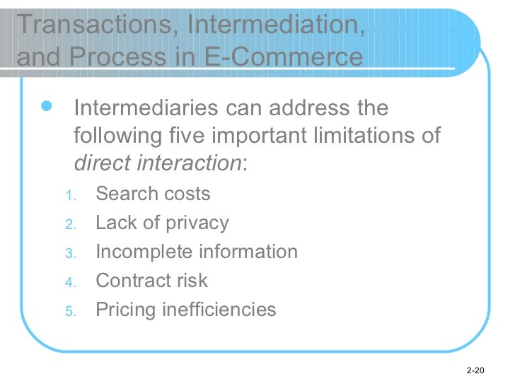 Transactions, Intermediation,  and Process in E-Commerce <ul><li>Intermediaries can address the following five important l...