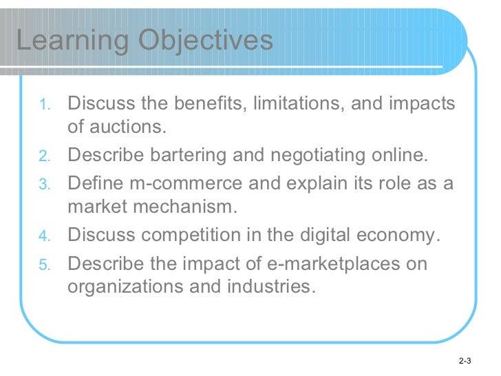 Learning Objectives <ul><li>Discuss the benefits, limitations, and impacts of auctions. </li></ul><ul><li>Describe barteri...