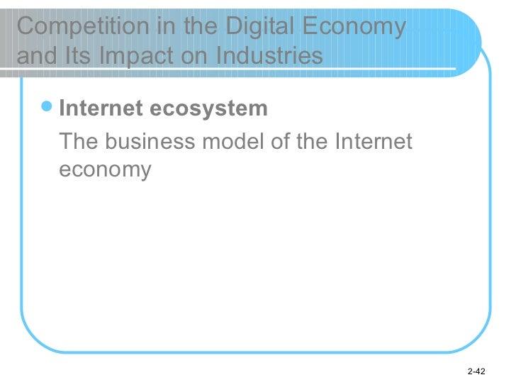 Competition in the Digital Economy  and Its Impact on Industries <ul><li>Internet ecosystem </li></ul><ul><li>The business...