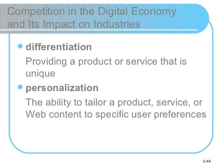 Competition in the Digital Economy  and Its Impact on Industries <ul><li>differentiation </li></ul><ul><li>Providing a pro...