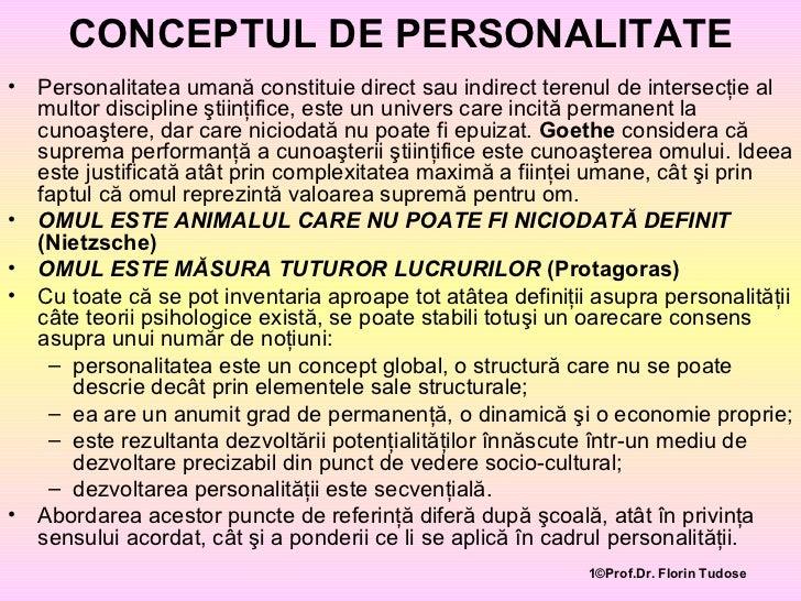 CONCEPTUL DE PERSONALITATE <ul><li>Personalitatea umană constituie direct sau indirect terenul de intersecţie al multor di...