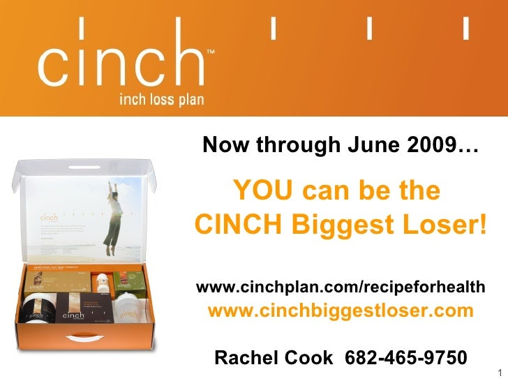 <ul><ul><li>Now through June 2009… </li></ul></ul><ul><ul><li>YOU can be the  </li></ul></ul><ul><ul><li>CINCH Biggest Los...