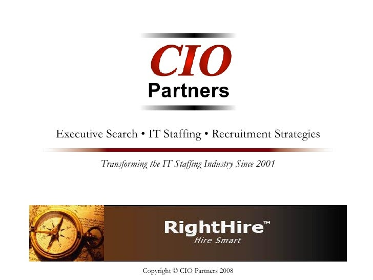 Executive Search • IT Staffing • Recruitment Strategies           Transforming the IT Staffing Industry Since 2001        ...