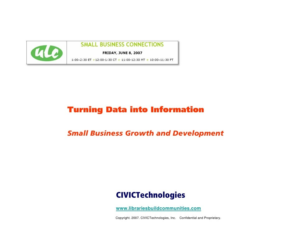 Turning Data into Information  Small Business Growth and Development                CIVICTechnologies            www.libra...