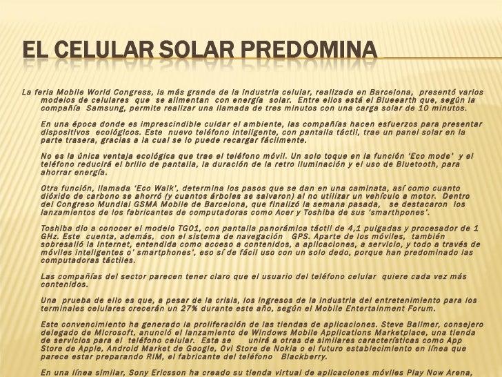 <ul><li>La feria Mobile World Congress, la más grande de la industria celular, realizada en Barcelona, presentó varios mo...