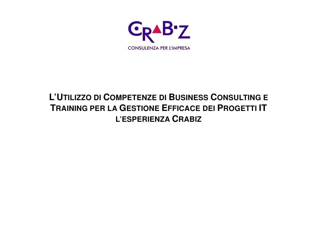 L'UTILIZZO DI COMPETENZE DI BUSINESS CONSULTING E TRAINING PER LA GESTIONE EFFICACE DEI PROGETTI IT                 L'ESPE...