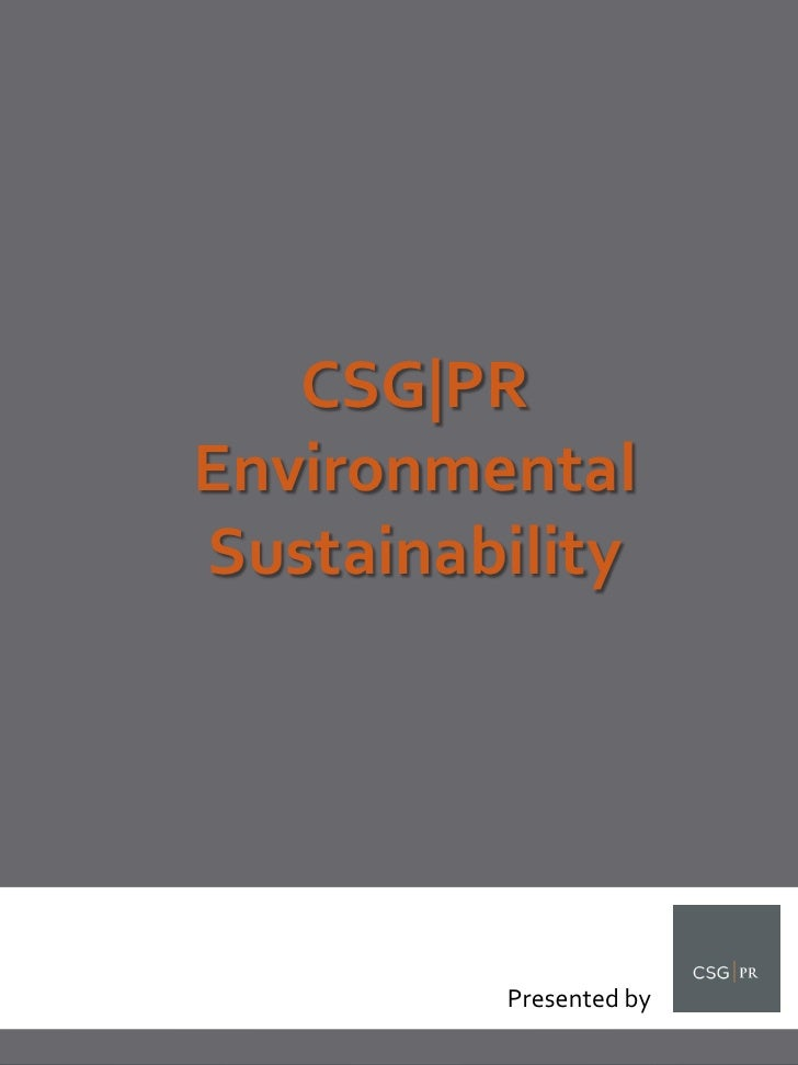 CSG|PR Environmental Sustainability              Presented by