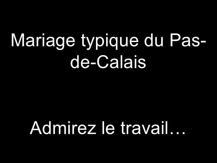 Mariage typique du Pas-de-Calais Admirez le travail…