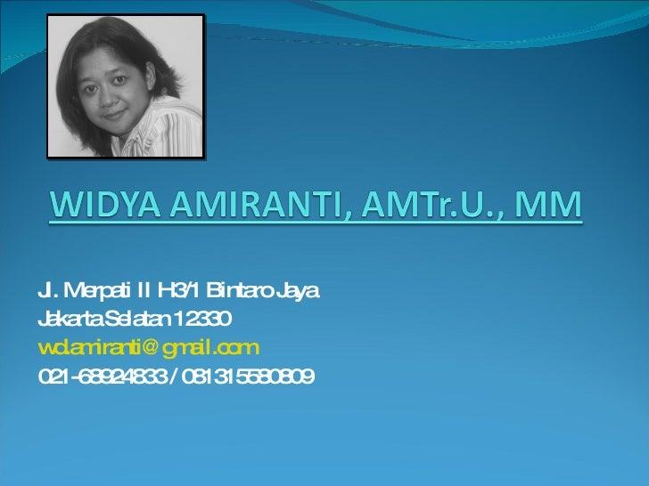 Jl. Merpati II H3/1 Bintaro Jaya  Jakarta Selatan 12330 [email_address]   021-68924833 / 081315580809