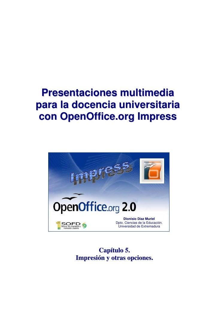 Presentaciones multimedia para la docencia universitaria  con OpenOffice.org Impress                               Dionisi...