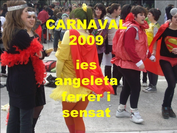 CARNAVAL 2009 ies angeleta ferrer i sensat