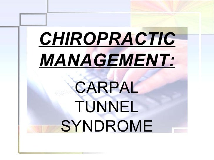 CHIROPRACTIC MANAGEMENT: CARPAL TUNNEL SYNDROME