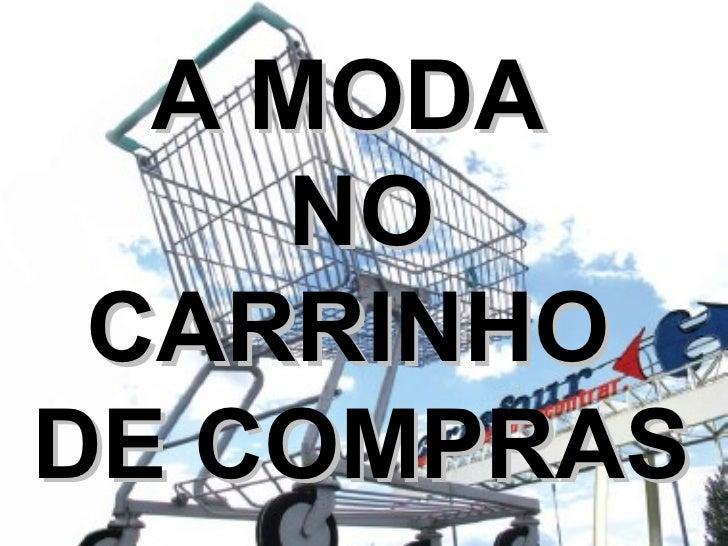 A MODA  NO CARRINHO  DE COMPRAS