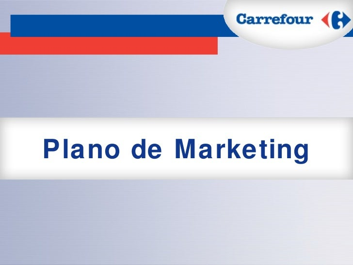 carrefour marketing mix The marketing mix is a database marketing consulting company that specializes in turning data into opportunity for leading financial organizations - quickly, easily and cost-effectively.