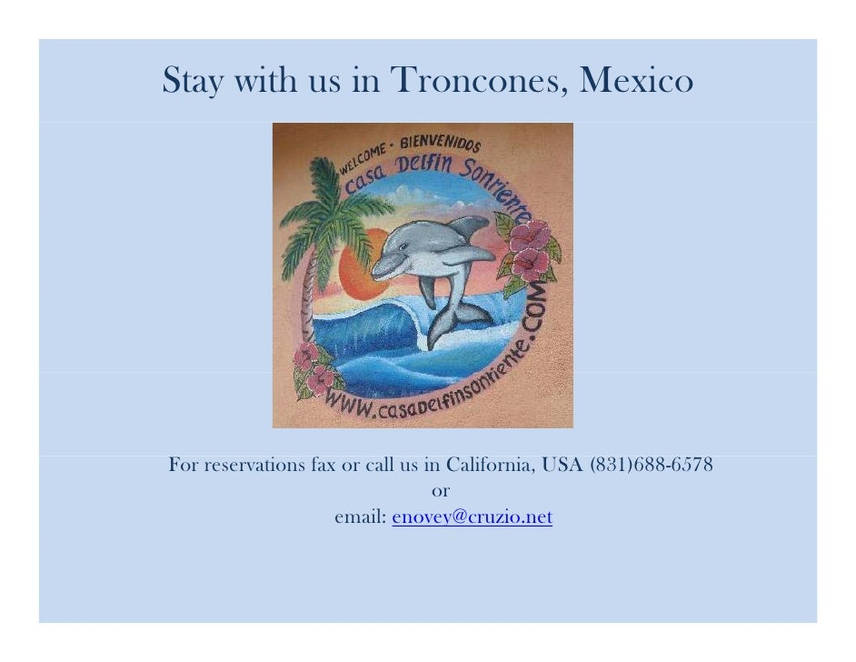 Stay with us in Troncones, Mexico     For reservations fax or call us in California, USA (831)688-6578                    ...