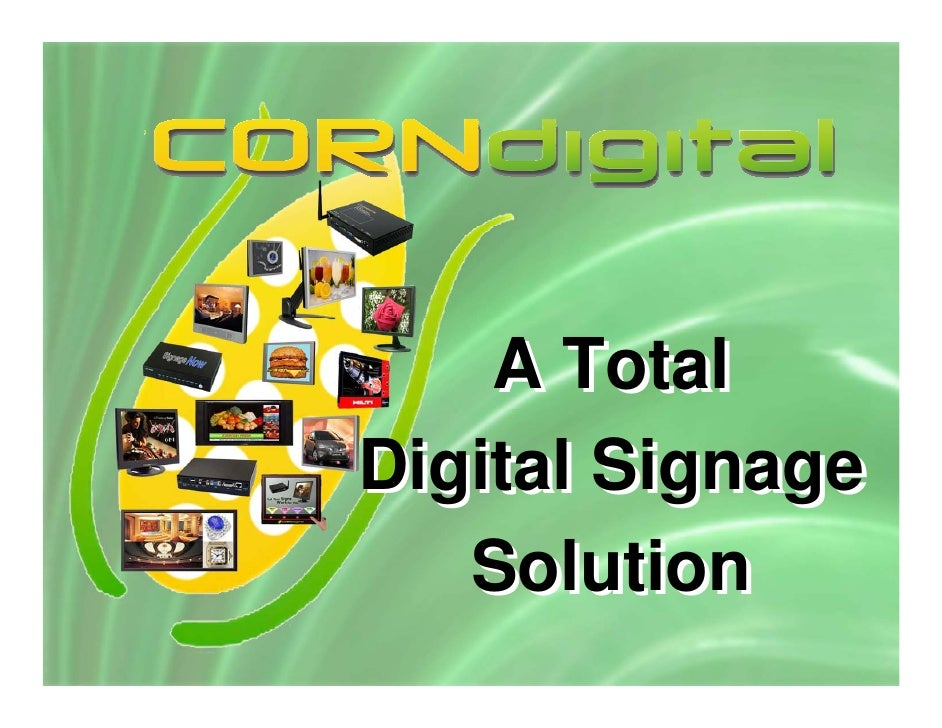 A TotalDigital Signage   Solution