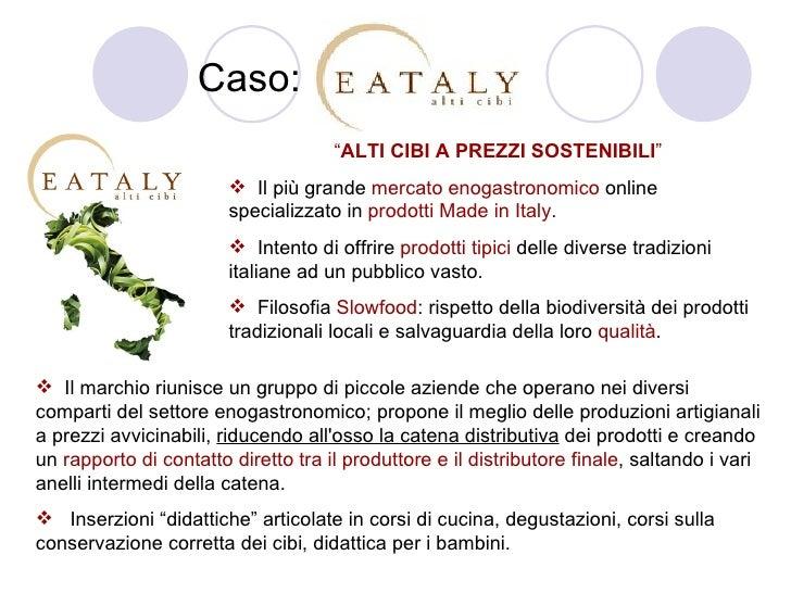 """Caso: <ul><li>"""" ALTI CIBI A PREZZI SOSTENIBILI """" </li></ul><ul><li>Il più grande  mercato enogastronomico  online speciali..."""
