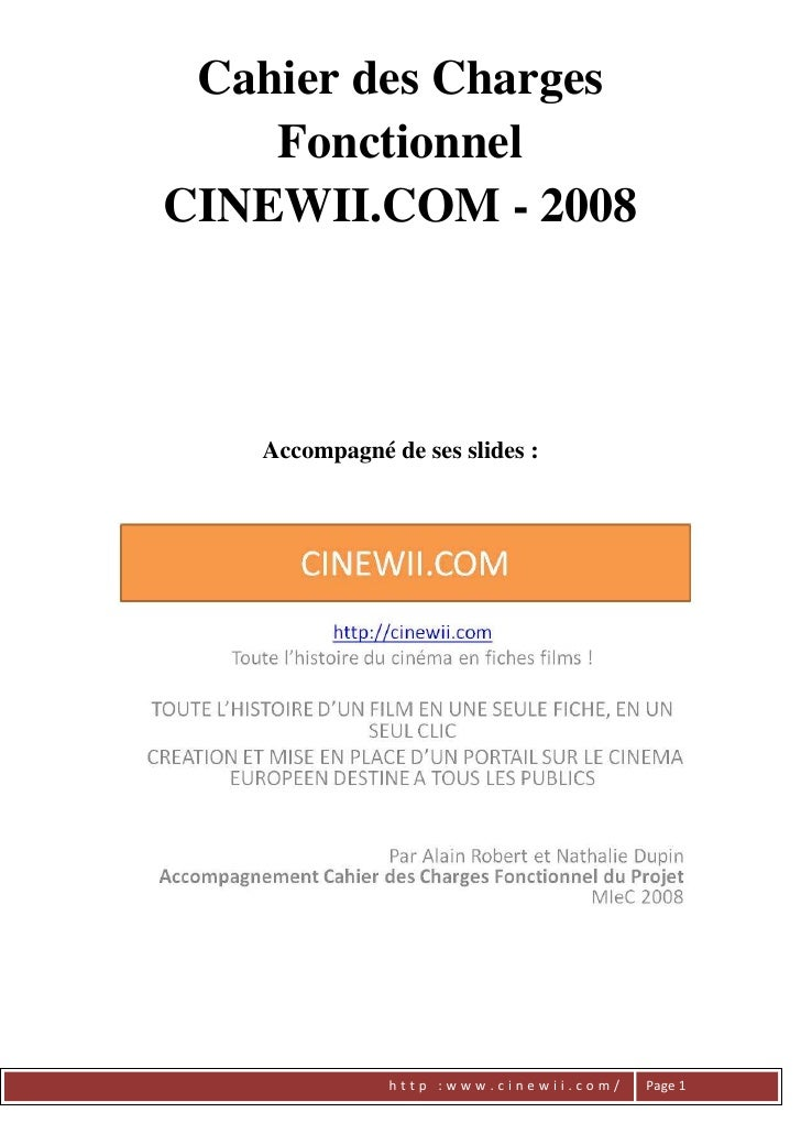 Cahier des Charges     Fonctionnel CINEWII.COM - 2008       Accompagné de ses slides :                   http :www.cinewii...