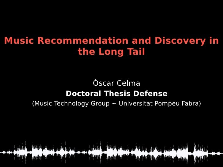 Music Recommendation and Discovery in             the Long Tail                       Òscar Celma               Doctoral T...