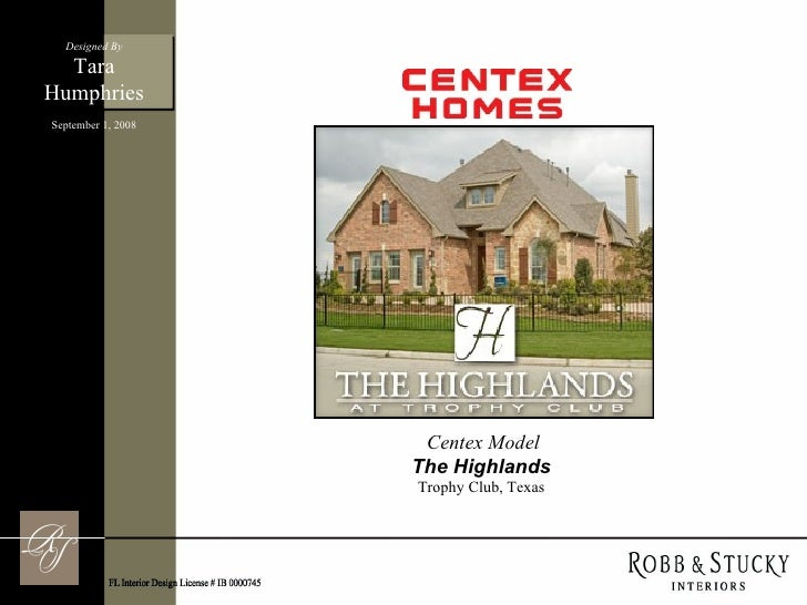 Designed By Centex Model The Highlands Trophy Club, Texas Tara Humphries September 1, 2008