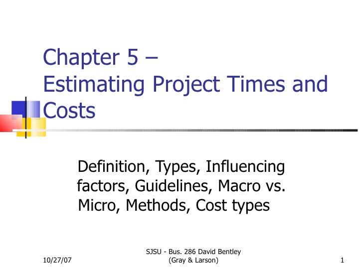 estimating project time and costs Haeryip sihombing 1 estimating project times and costs project management haeryip sihombing universiti teknikal malaysia melaka (utem) 5.